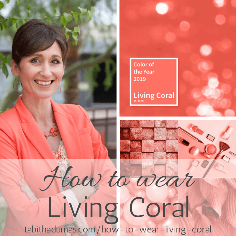 How to wear Living Coral for your Color Code. Coral Signature Color. Pantone Color of the Year. Tabitha Dumas Phoenix Image Consultant