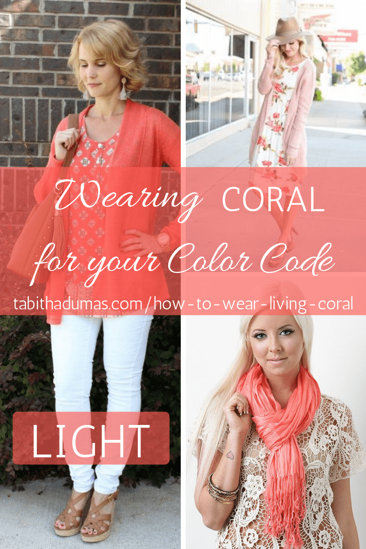 How to wear coral for your color code and how to wear Living Coral the Pantone Color of the Year 2019 by Tabitha Dumas Phoenix Image Consultant Light Color Code