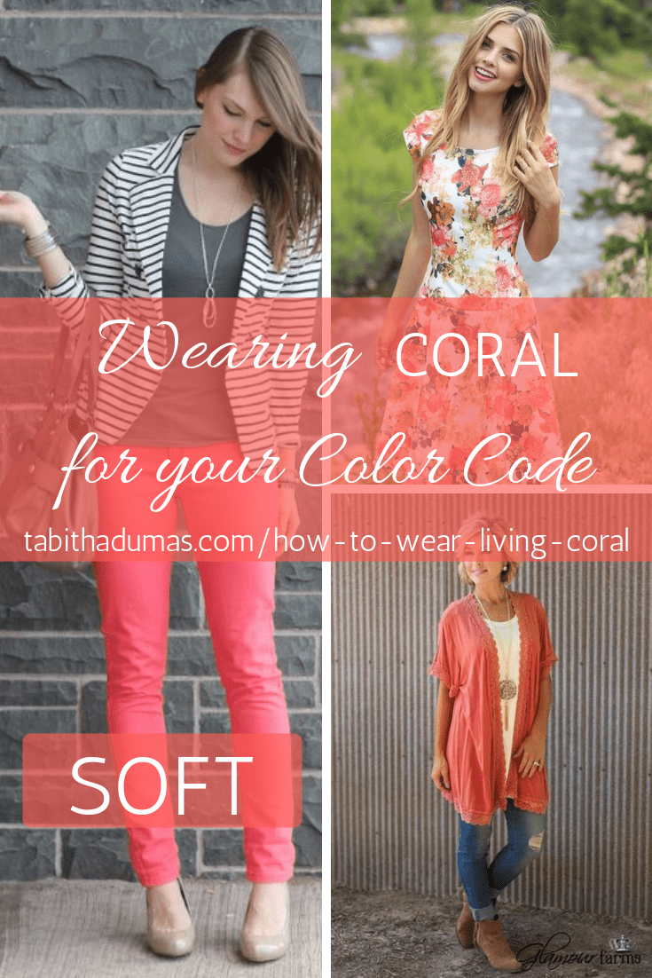 How to wear coral for your color code and how to wear Living Coral the Pantone Color of the Year 2019 by Tabitha Dumas Phoenix Image Consultant SOFT Color Code