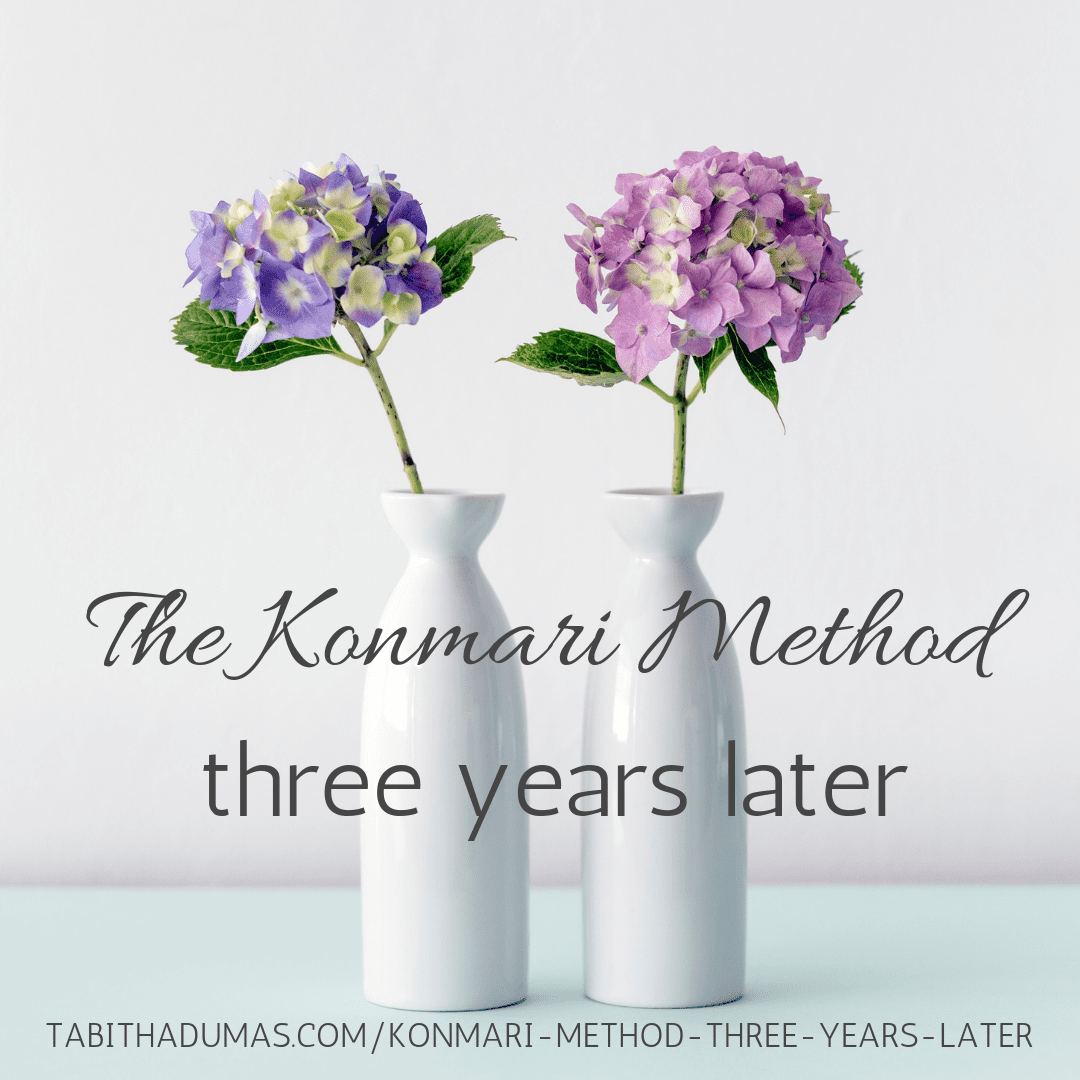 The Konmari Method three years later by Tabitha Dumas Phoenix Image Consultant