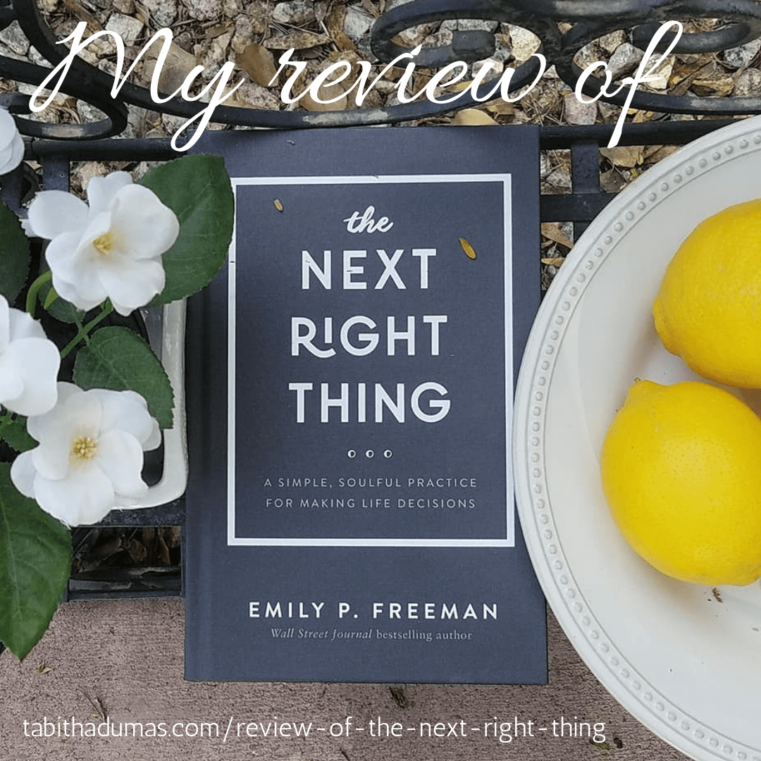 My review of The Next Right Thing by Emily P Freeman -Tabitha Dumas