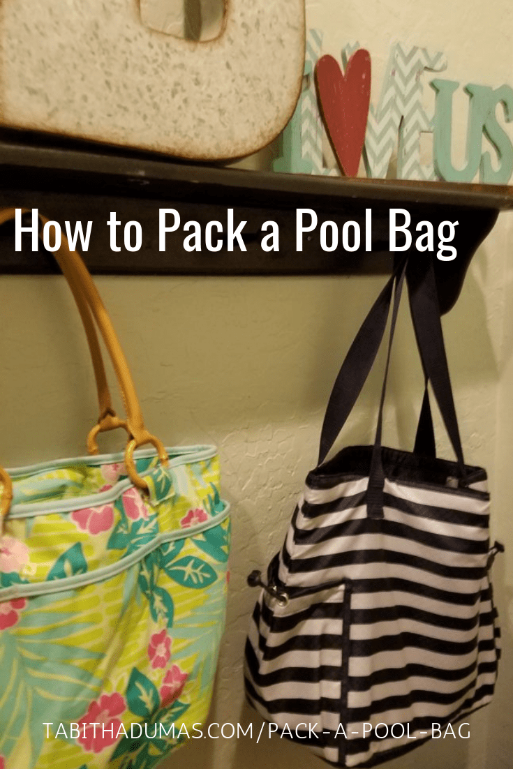 How to pack a pool bag by Tabitha Dumas who has lived in Florida and Arizona and lives by the pool in summer!