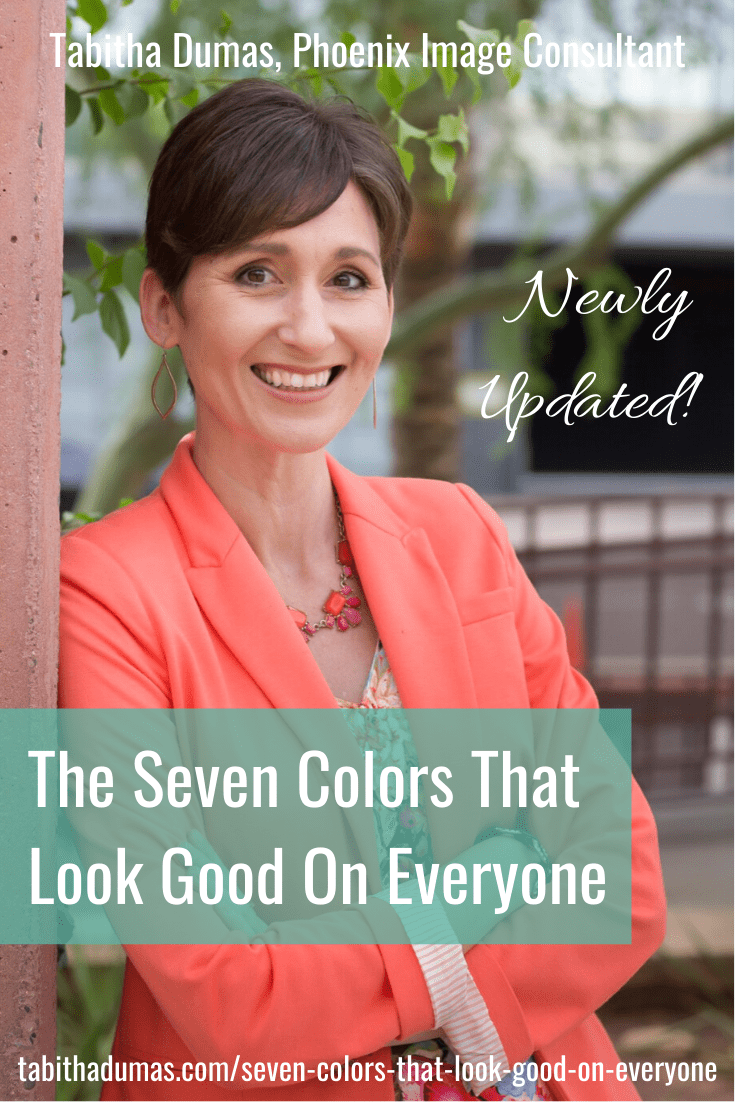 The Seven Colors That Look Good on Everyone newly updated by Tabitha Dumas Phoenix Image Consultant