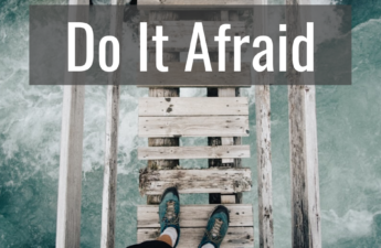 You can't always be fearless so just do it afraid. By Tabitha Dumas